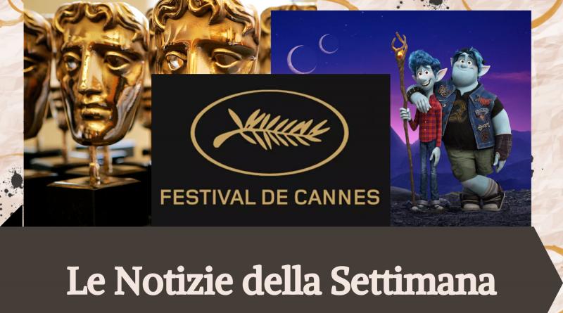 Bafta 2020, Festival di Cannes e Onward: le notizie della settimana