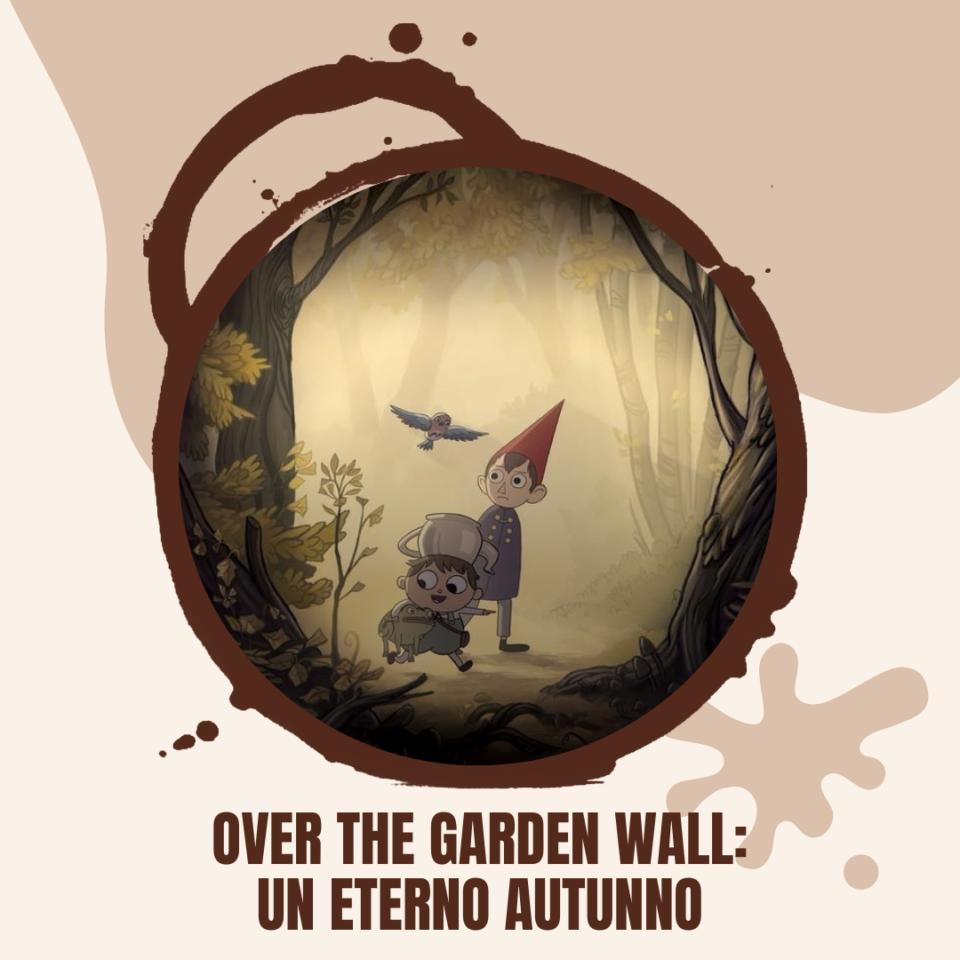 Over the garden wall: locandina e titolo dell'articolo